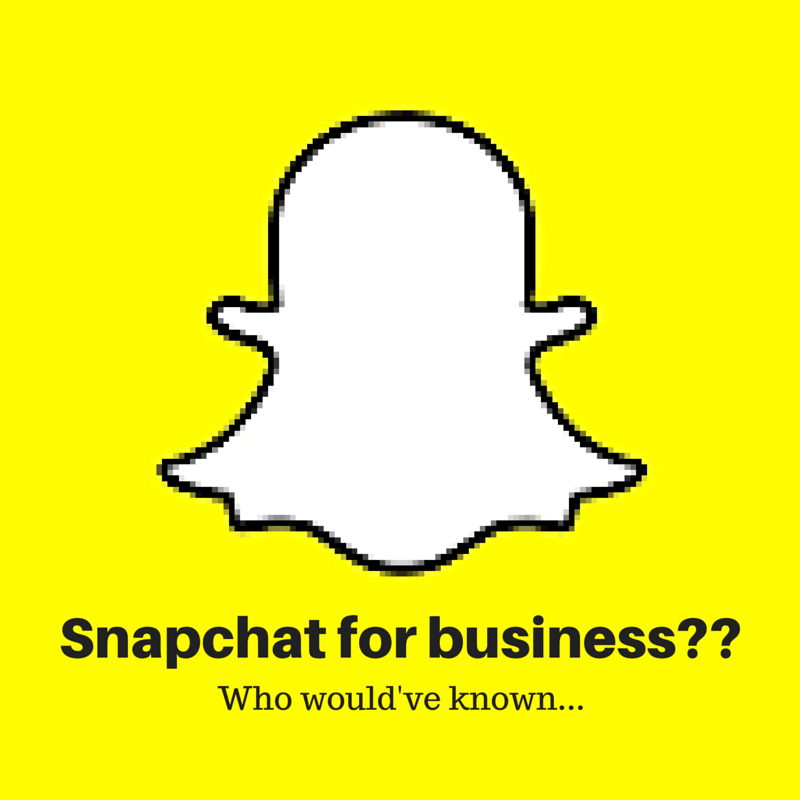 HOW TO STRATEGICALLY USE SNAPCHAT FOR BUSINESS